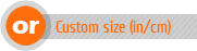 Custom Size in/cm